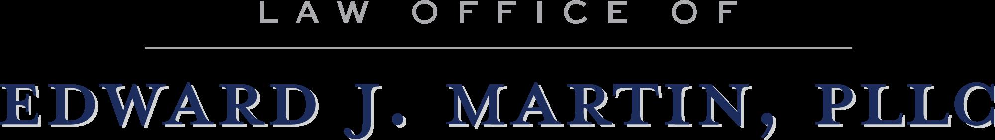 Law Office of Edward J. Martin, PLLC